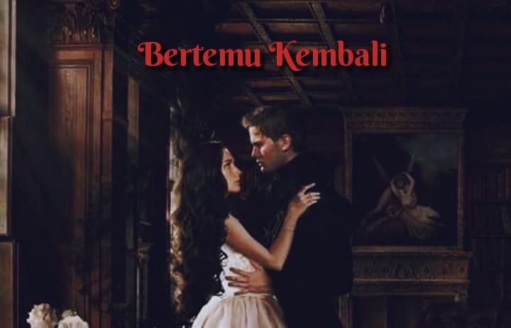 Bertemu Kembali– Falling in The Darkness (Chapter 32)